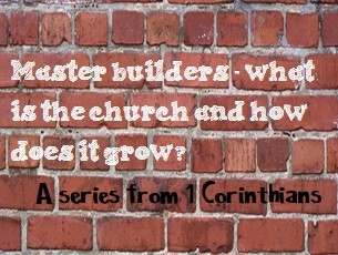 Master Builders - What is the church and how does it grow?