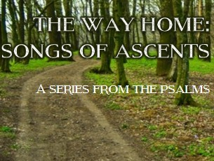 The way home: Songs of ascents